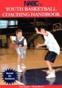 NABC's Youth Basketball Coaching Handbook: Beyond the Backboard