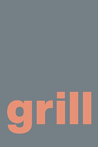 Grill: Cookbook to Fill with Your Favorite BBQ and Grilling Recipes | Modern Minimalist Cover Design in Charcoal Gray