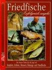 Erfolgreich angeln: Friedfische. Die besten Tricks für die Jagd auf Karpfen, Schleie, Brassen,...
