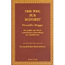 Der Weg zur Reinheit /Visuddhi-Magga: Die grösste und älteste systematische Darstellung des Buddhismus