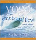 Yoga for Emotional Flow: Free Your Emotions Through Yoga Breathing, Body Awareness,...