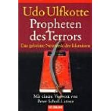 Propheten des Terrors: Das geheime Netzwerk der Islamisten