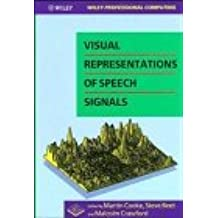 Visual Representations of Speech Signals (Wiley Professional Computing) by Martin Cooke (Editor), Steve Beet (Editor), Malcolm Crawford (Editor) (31-Mar-1993) Hardcover