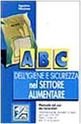 ABC dell'igiene e sicurezza dei prodotti alimentari di Agostino Messineo