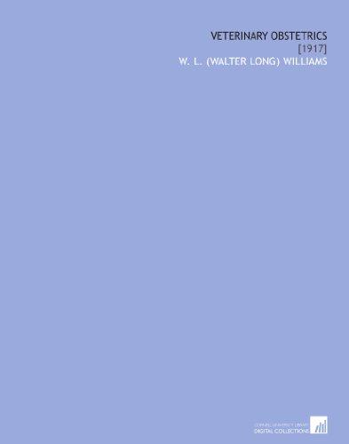 Veterinary Obstetrics: [1917] por W. L. (Walter Long) Williams