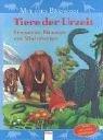Tiere der Urzeit: Dinosaurier, Mammuts und Säbelzahntiger
