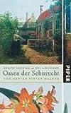 Oasen der Sehnsucht. Von Gärten im Verborgenen - Renate Hücking, Kej Hielscher