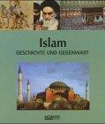 Islam: Geschichte und Gegenwart