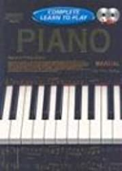Complete Learn to Play Piano Manual: Complete Learn To Play Instructions With 2 Cds