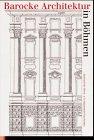 Barocke Architektur in Böhmen: Grundtliche Darstellung der fünff Seullen. (Instrumentaria Artium)