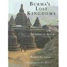 Burma's Lost Kingdoms: Splendours of Arakan