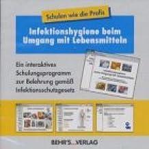 Infektionshygiene beim Umgang mit Lebensmitteln: Ein interaktives Schulungsprogramm zur Belehrung gemäß Infektionsschutzgesetz!
