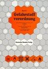 Gefahrstoffverordnung, Bd.1 : Gefahrstoffverordnung mit Anhang I bis VI (GefStoffV) und Chemikalien-Verbotsverordnung (ChemVerbotsV)