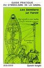 Les Sentiers - Le Tarot : Guide prati...