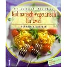 Kulinarisch-vegetarisch für zwei