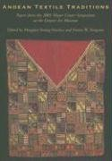 (Andean Textile Traditions: Papers from the 2001 Mayer Center Symposium)