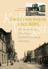 Zwischen Rhein und Berg: Die Geschichte von Kalk, Vingst, Humboldt/Gremberg, Höhenberg - Gereon Roeseling