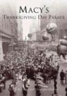Macy's Thanksgiving Day Parade (Images of America (Arcadia Publishing))