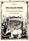 Die Eisch-Hütte: Portrait einer Bayerwald-Glashütte im 20. Jahrhundert