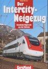 Der Intercity Neigezug. Eisenbahn-High-tech aus der Schweiz.