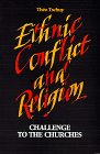 Ethnic Conflict and Religion: Challenge to the Churches