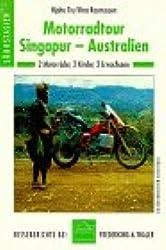 Motorradtour Singapur - Australien. 2 Motorräder, 2 Kinder, 2 Erwachsene.