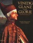 Bello Glanz (Venedig, Glanz und Glorie. Zehn Jahrhunderte Traum und Erfindungsgeist)