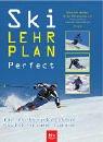 Ski-Lehrplan Perfect: Für fortgeschrittene Skifahrer und Carver