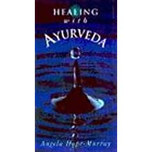 Ayurveda: The Ancient Indian Healing Art (The Health Essentials)