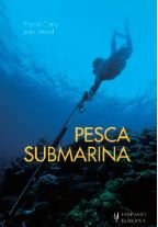 Pesca submarina / Submarine fishing (Caza, Pesca / Hunting, Fishing) por Pascal Catry, Jean Attard