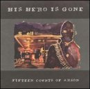 Songtexte von His Hero Is Gone - Fifteen Counts of Arson