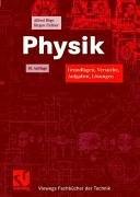 Physik: Grundlagen, Versuche, Aufgaben, Lösungen (Viewegs Fachbücher der Technik)