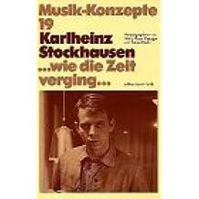 Karlheinz Stockhausen. ... wie die Zeit verging ... (Musik-Konzepte 19)