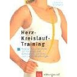 Herz-Kreislauf-Training: Bewegungsprogramme zur Vorsorge und Behandlung von Herz- und Gefässerkrankungen