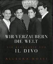 Wir verzaubern die Welt - Die Biografie von IL DIVO