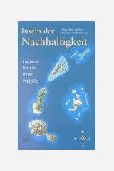 Inseln der Nachhaltigkeit: Logbuch für ein neues Weltbild Pappbilderbuch