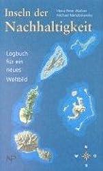 Inseln der Nachhaltigkeit: Logbuch für ein neues Weltbild