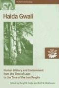 Haida Gwaii: Human History and Environment from the Time of Loon to the Time of the Iron People (Pacific Rim Archeaology)