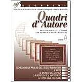 Quadri d'autore. Antologia (non solo) letteraria con laboratori di abilità linguistiche. Vol. A. Con espansione online. Per le Scuole superiori