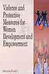 Violence and Protective Measures for Women Development and Empowerment