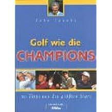 Golf wie die Champions: 50 Tipps von den Stars