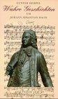 Wahre Geschichten um Johann Sebastian Bach