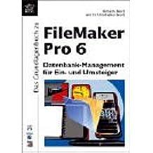 Das Grundlagenbuch zu FileMaker Pro 6, m. CD-ROM