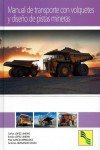 Manual de Transporte con Volquetes y Diseño de Pistas Mineras por Carlos López Jimeno