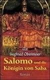 Salomo und die Königin von Saba: Roman