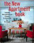 The New Apartment Book: Inspiring Ideas and Practical Projects for Decorating Your First Home por Michele Michael