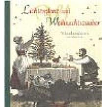 Lichterglanz und Weihnachtszauber: Weihnachtstraditionen aus alter Zeit