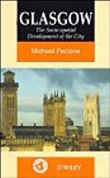 Glasgow: The Socio-spatial Development of the City (World Cities Series)