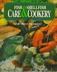 Fish and Shellfish Care and Cookery