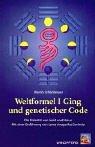 Weltformel I Ging und genetischer Code: Die Polarität von Geist und Natur